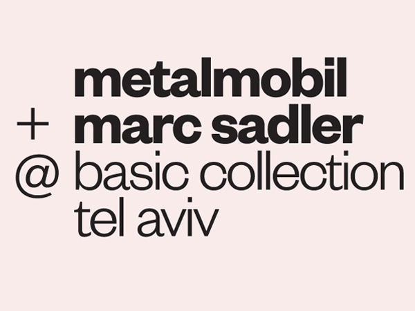 Marc Sadler @ Basic Collection Tel Aviv | 2017